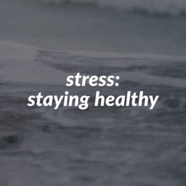 stress: staying healthy